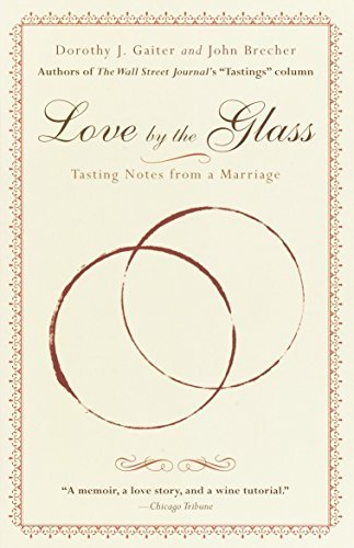 Love by the Glass: Tasting Notes from a Marriage - Love by the Glass Tasting Notes from a Marriage