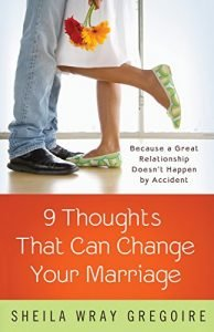 Nine Thoughts That Can Change Your Marriage: Because a Great Relations... - Nine Thoughts That Can Change Your Marriage Because a Great Relations 194x300
