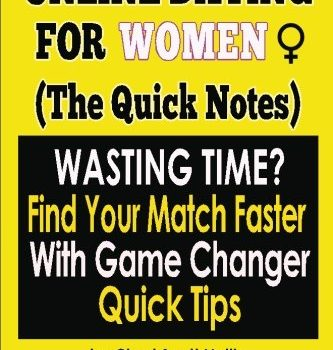 Online Dating For Women: (The Quick Notes): With Game Changer Quick Ti... - Online Dating For Women The Quick Notes With Game Changer Quick Ti 333x350