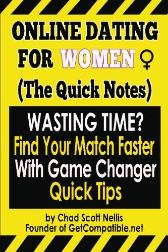 Online Dating For Women: (The Quick Notes): With Game Changer Quick Ti... - Online Dating For Women The Quick Notes With Game Changer Quick Ti