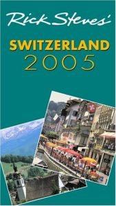 Rick Steves' Switzerland 2005 - Rick Steves Switzerland 2005 169x300