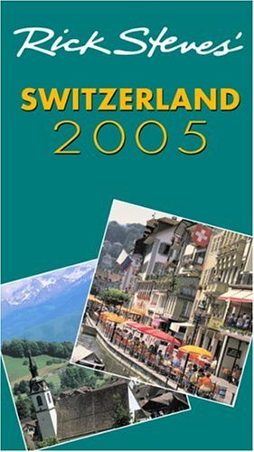 Rick Steves' Switzerland 2005 - Rick Steves Switzerland 2005