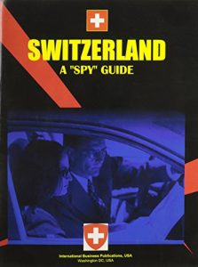 Switzerland: A Spy Guide (World Country Study Guide Library) - Switzerland A Spy Guide World Country Study Guide Library 223x300
