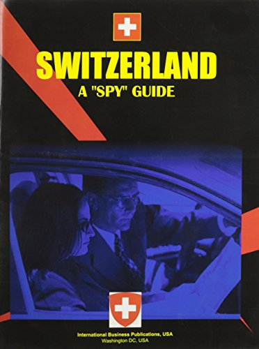 Switzerland: A Spy Guide (World Country Study Guide Library) - Switzerland A Spy Guide World Country Study Guide Library