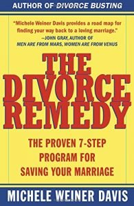 The Divorce Remedy: The Proven 7-Step Program for Saving Your Marriage - The Divorce Remedy The Proven 7 Step Program for Saving Your Marriage 195x300