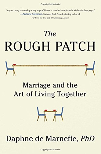 The Rough Patch: Marriage and also the Art of Living Together - The Rough Patch Marriage and the Art of Living Together