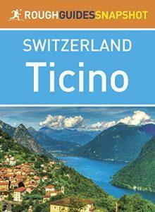 Ticino (Rough Guides Snapshot Switzerland) - Ticino Rough Guides Snapshot Switzerland 220x300
