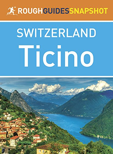 Ticino (Rough Guides Snapshot Switzerland) - Ticino Rough Guides Snapshot Switzerland
