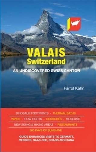 Valais, Switzerland: An Undiscovered Swiss Canton - Valais Switzerland An Undiscovered Swiss Canton