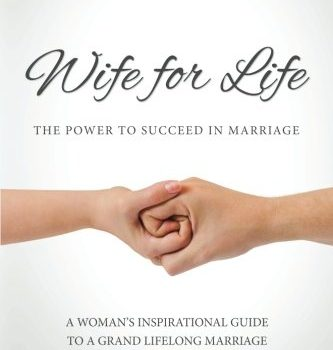 Wife for Life: The Power to Succeed in Marriage - Wife for Life The Power to Succeed in Marriage 333x350