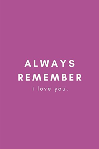 Always Remember we Love You: Leaving and Moving Away Notebook Journal - Always Remember I Love You Leaving and Moving Away Notebook Journal