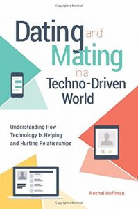 Dating and Mating in a Techno-Driven World: Understanding How Technolo... - Dating and Mating in a Techno Driven World Understanding How Technolo 199x300