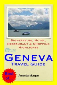 Geneva, Switzerland Travel Guide - Sightseeing, Hotel, Restaurant & Sh... - Geneva Switzerland Travel Guide Sightseeing Hotel Restaurant Sh 200x300