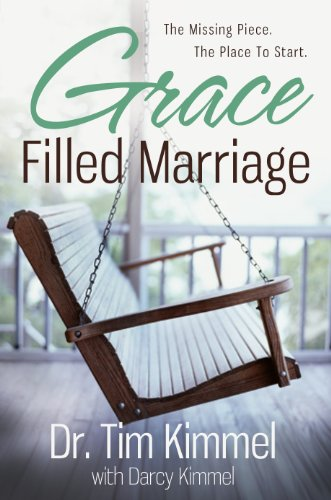 Grace Filled Marriage: The Missing Piece. the Place to Start. - Grace Filled Marriage The Missing Piece. the Place to Start