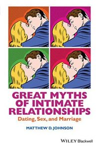 Great Myths of Intimate Relationships: Dating, Sex, and Marriage (Grea... - Great Myths of Intimate Relationships Dating Sex and Marriage Grea 199x300