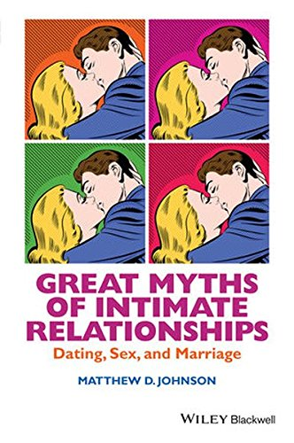 Great Myths of Intimate Relationships: Dating, Sex, and Marriage (Grea... - Great Myths of Intimate Relationships Dating Sex and Marriage Grea