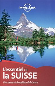 Guide de voyage L'Essentiel de la Suisse [ Travel Guide in French - Es... - Guide de voyage LEssentiel de la Suisse Travel Guide in French Es 194x300