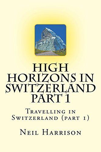 High Horizons in Switzerland Part 1: Travelling in Switzerland (component 1... - High Horizons in Switzerland Part 1 Travelling in Switzerland part 1