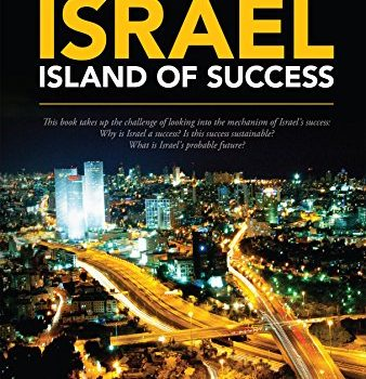 Israel - Island of Success: This guide occupies the process of lookin... - Israel Island of Success This book takes up the challenge of lookin 338x350