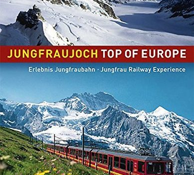 Jungfraujoch Top of Europe: Jungfrau Railway Experience (English and G... - Jungfraujoch Top of Europe Jungfrau Railway Experience English and G 389x350