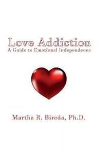 Love Addiction: A Guide to Emotional Independence - Love Addiction A Guide to Emotional Independence 194x300