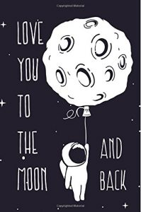 Love You to your Moon and Back: Reasons Why we Love You Book - we Love Yo... - Love You to the Moon and Back Reasons Why I Love You Book I Love Yo 199x300