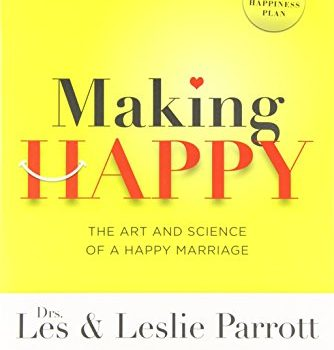 Making Happy: The Art and Science of a Happy Marriage - Making Happy The Art and Science of a Happy Marriage 334x350
