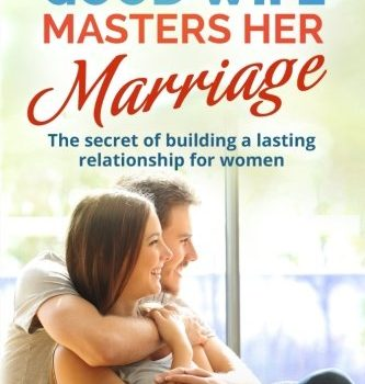 Marriage: How A Good Wife Masters Her Marriage: The Secret Of Building... - Marriage How A Good Wife Masters Her Marriage The Secret Of Building 333x350