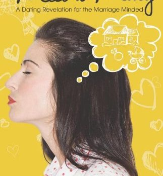 Meet to Marry: A Dating Revelation for the Marriage-Minded - Meet to Marry A Dating Revelation for the Marriage Minded 323x350