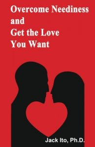 Overcome Neediness and Get the Love You Want - Overcome Neediness and Get the Love You Want 194x300