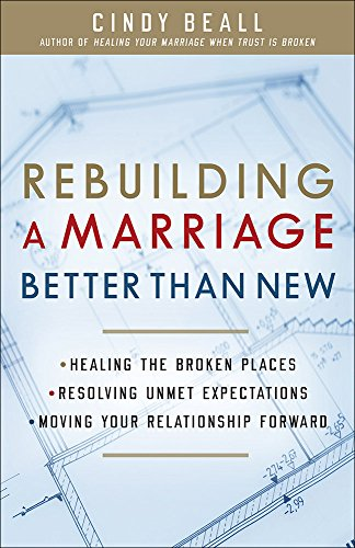Rebuilding a Marriage Better Than New: *Healing the Broken Places *Res... - Rebuilding a Marriage Better Than New Healing the Broken Places Res