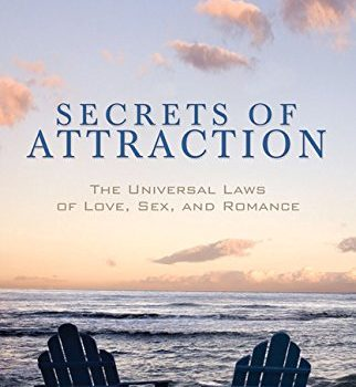Secrets of Attraction: The Universal Laws of Love, Sex, and Romance - Secrets of Attraction The Universal Laws of Love Sex and Romance 322x350