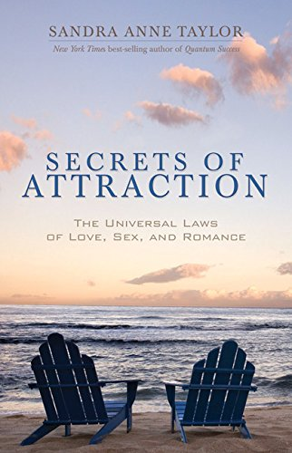 Secrets of Attraction: The Universal Laws of Love, Sex, and Romance - Secrets of Attraction The Universal Laws of Love Sex and Romance