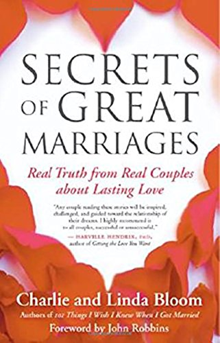 Secrets of Great Marriages: Real Truth from Real Couples about Lasting... - Secrets of Great Marriages Real Truth from Real Couples about Lasting