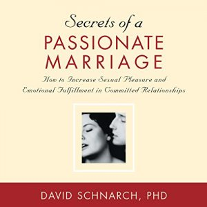 Secrets of a Passionate Marriage: How to Increase Sexual Pleasure and ... - Secrets of a Passionate Marriage How to Increase Sexual Pleasure and 300x300