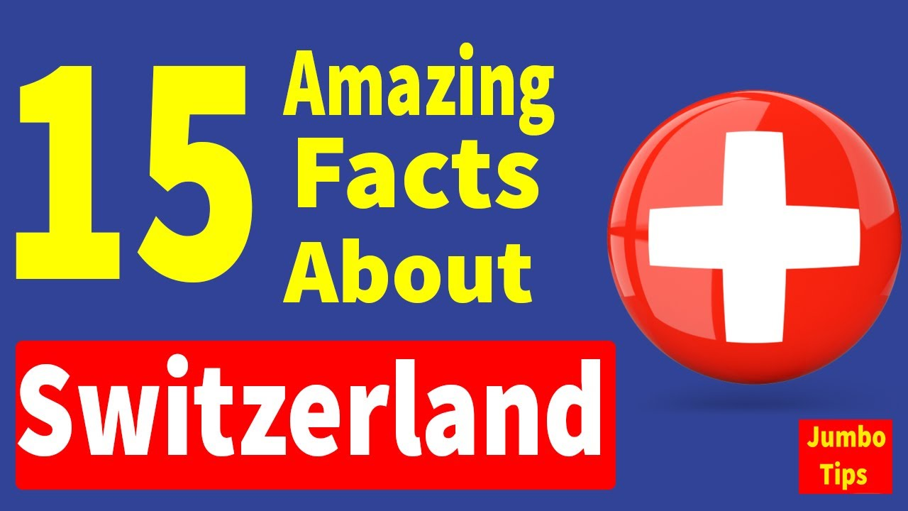 Switzerland Facts, 15 amazing facts of Switzerland tourism,lifestyle a...