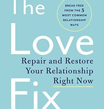 The Love Fix: Repair and Restore Your Relationship Right Now - The Love Fix Repair and Restore Your Relationship Right Now 333x350