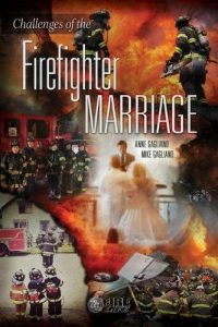 Challenges associated with the Firefighter Marriage - Challenges of the Firefighter Marriage 200x300