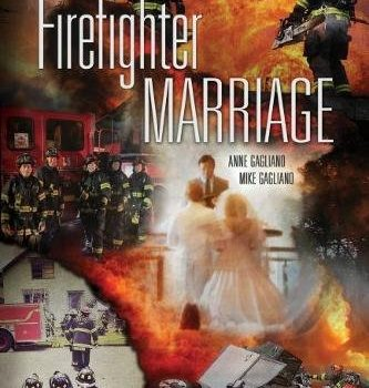 Challenges associated with the Firefighter Marriage - Challenges of the Firefighter Marriage 333x350