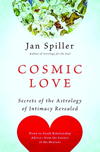 Cosmic Love: Secrets associated with Astrology of Intimacy Revealed - Cosmic Love Secrets of the Astrology of Intimacy Revealed