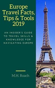 Europe Travel Facts, Tips and Tools 2019: An Insider's Guide to Travel... - Europe Travel Facts Tips and Tools 2019 An Insiders Guide to Travel 188x300