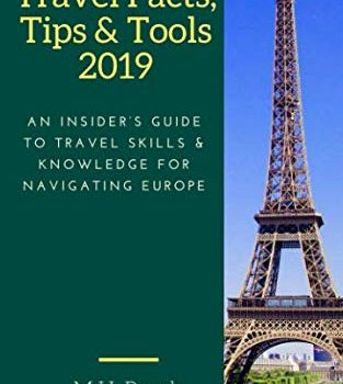 Europe Travel Facts, Tips and Tools 2019: An Insider's Guide to Travel... - Europe Travel Facts Tips and Tools 2019 An Insiders Guide to Travel 313x350
