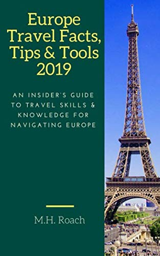 Europe Travel Facts, Tips and Tools 2019: An Insider's Guide to Travel... - Europe Travel Facts Tips and Tools 2019 An Insiders Guide to Travel