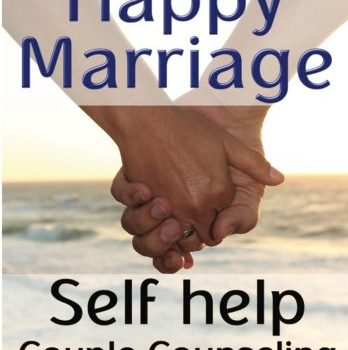 Happy Marriage Book: Self Help Couple Counseling Book (Better Relation... - Happy Marriage Book Self Help Couple Counseling Book Better Relation 348x350