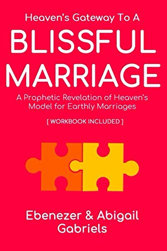 Heaven's Gateway to a Blissful Marriage (Workbook Included): A prophet... - Heavens Gateway to a Blissful Marriage Workbook Included A prophet