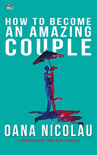 How To Become An Amazing Couple: Daily Simple Steps that Will Help you... - How To Become An Amazing Couple Daily Simple Steps that Will Help you