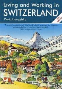 Living & Working in Switzerland: A Survival Handbook (Living and Worki... - Living Working in Switzerland A Survival Handbook Living and Worki 208x300