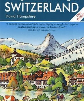 Living & Working in Switzerland: A Survival Handbook (Living and Worki... - Living Working in Switzerland A Survival Handbook Living and Worki 291x350