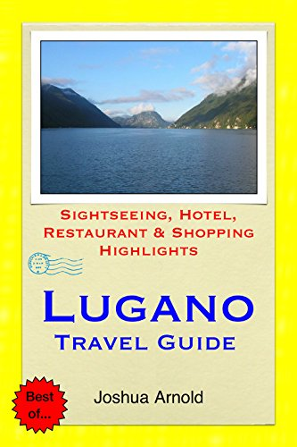 Lugano, Switzerland Travel Guide: Sightseeing, Hotel, Restaurant & Sho... - Lugano Switzerland Travel Guide Sightseeing Hotel Restaurant Sho