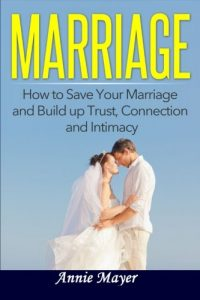 Marriage: How to Save Your Marriage and Build up Trust, Connection and... - Marriage How to Save Your Marriage and Build up Trust Connection and 200x300